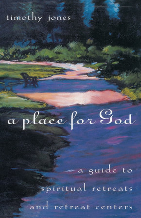 A Place for God by Timothy Jones