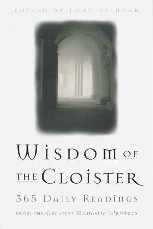 The Wisdom of the Cloister by John Skinner