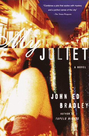 My Juliet by John Ed Bradley