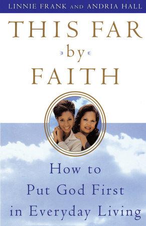 This Far by Faith by Linnie Frank and Andria Hall