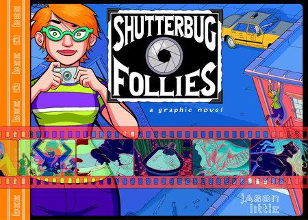Shutterbug Follies by Jason Little
