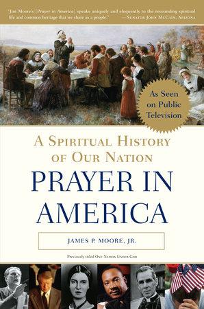 Prayer in America by James P. Moore, Jr.