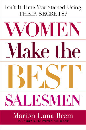 Women Make the Best Salesmen by Marion Luna Brem