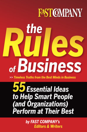 Fast Company The Rules of Business by Fast Company's Editors and Writers