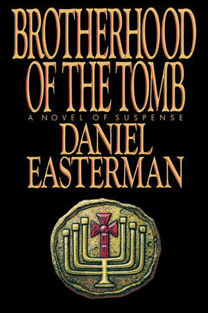 Brotherhood of the Tomb by Daniel Easterman