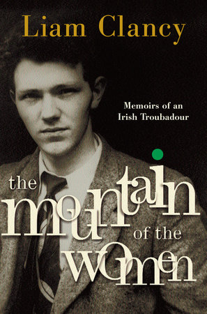 The Mountain of the Women by Liam Clancy