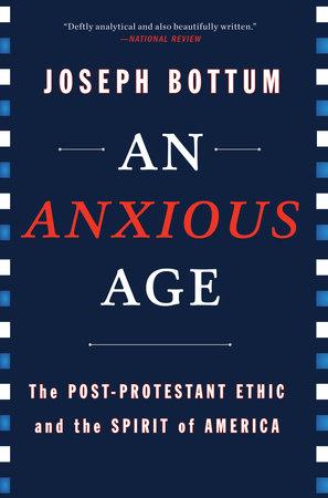 An Anxious Age by Joseph Bottum