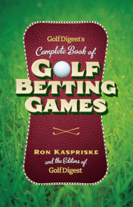 Golf Digest's Complete Book of Golf Betting Games