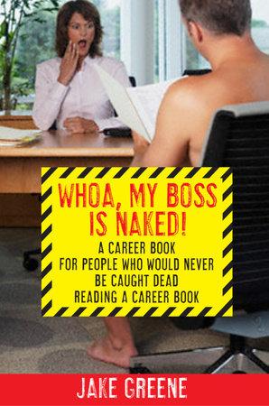 Whoa, My Boss Is Naked... by Jake Greene