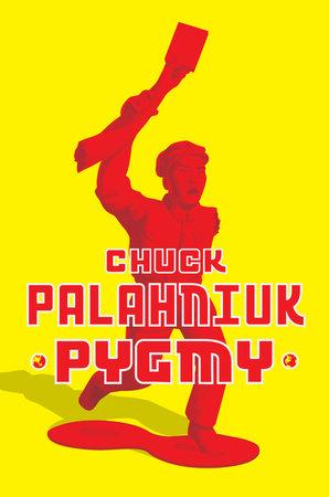 Pygmy by Chuck Palahniuk