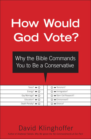 How Would God Vote? by David Klinghoffer