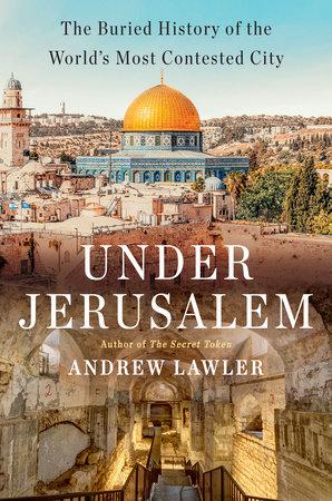 Under Jerusalem by Andrew Lawler