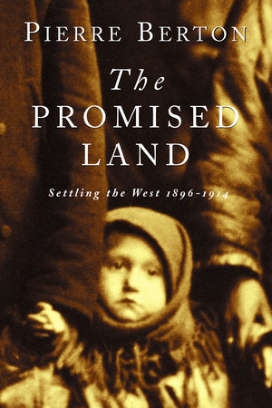 The Promised Land by Pierre Berton