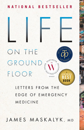 Life on the Ground Floor by Dr. James Maskalyk