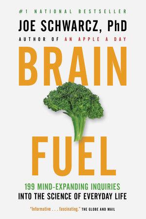 Brain Fuel by Dr. Joe Schwarcz