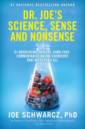 Dr. Joe's Science, Sense and Nonsense by Dr. Joe Schwarcz