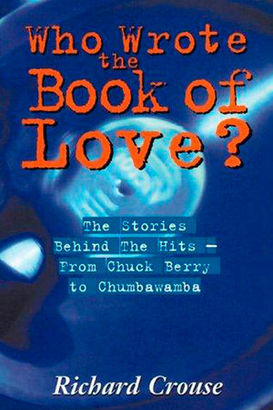 Who Wrote The Book Of Love? by Richard Crouse