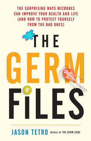 The Germ Files by Jason Tetro