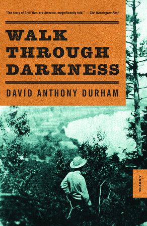 Walk Through Darkness by David Anthony Durham