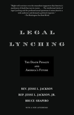 Legal Lynching by Rev. Jesse Jackson and Bruce Shapiro