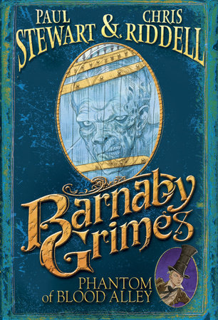 Barnaby Grimes: Phantom of Blood Alley by Paul Stewart and Chris Riddell