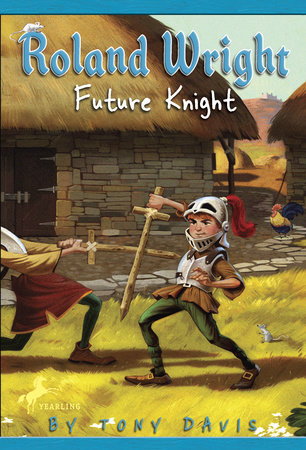 Roland Wright: Future Knight by Tony Davis; illustrated by Gregory Rogers