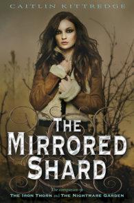 The Mirrored Shard: The Iron Codex Book Three
