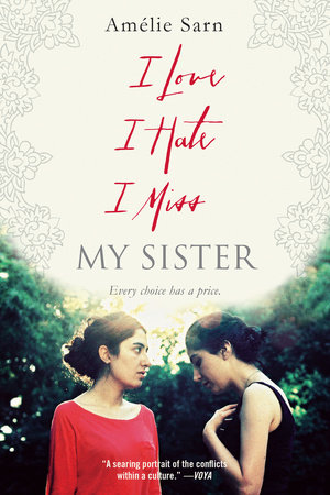 I Love I Hate I Miss My Sister by Amelie Sarn