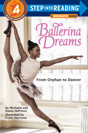 Ballerina Dreams: From Orphan to Dancer (Step Into Reading, Step 4) by Michaela DePrince and Elaine Deprince