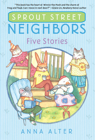 Sprout Street Neighbors: Five Stories by Anna Alter