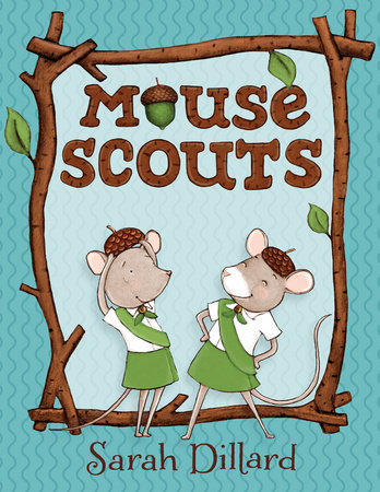 Mouse Scouts by Sarah Dillard