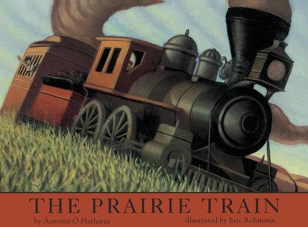 The Prairie Train by Antoine O Flatharta