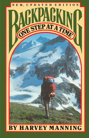 Backpacking by Harvey Manning