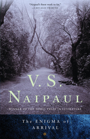 The Enigma of Arrival by V. S. Naipaul