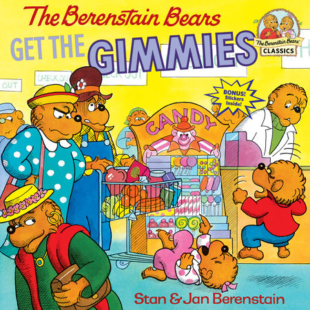 The Berenstain Bears Get the Gimmies by Stan Berenstain and Jan Berenstain