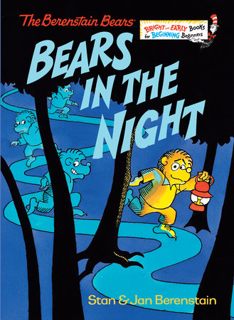 Bears in the Night by Stan Berenstain and Jan Berenstain
