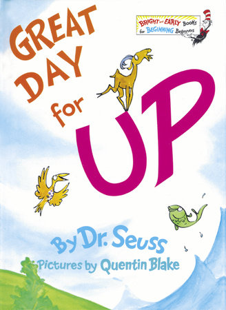 Great Day for Up! by Dr. Seuss