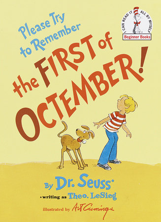 Please Try to Remember the First of Octember! by Theo. LeSieg and Dr. Seuss