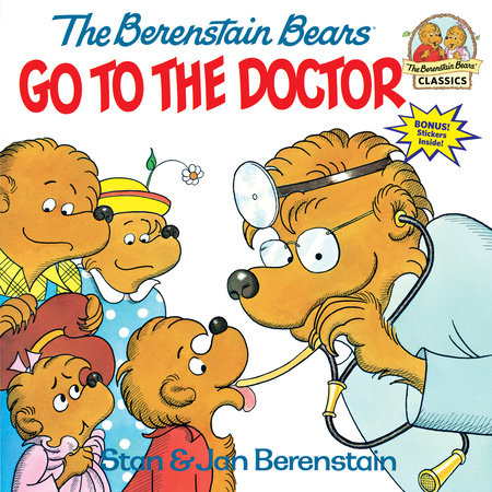 The Berenstain Bears Go to the Doctor by Stan Berenstain and Jan Berenstain