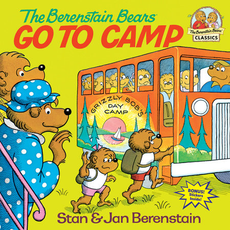 The Berenstain Bears Go to Camp by Stan Berenstain and Jan Berenstain