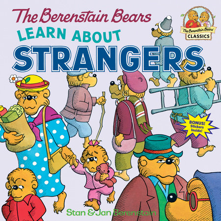 The Berenstain Bears Learn About Strangers by Stan Berenstain and Jan Berenstain