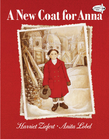 A New Coat for Anna by Harriet Ziefert