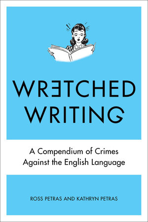 Wretched Writing by Kathryn Petras and Ross Petras