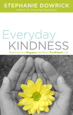Everyday Kindness by Stephanie Dowrick