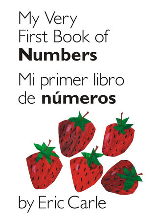 My Very First Book of Numbers / Mi primer libro de números by Eric Carle