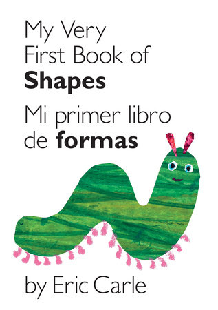 My Very First Book of Shapes / Mi primer libro de formas by Eric Carle