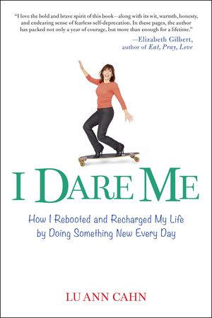 I Dare Me by Lu Ann Cahn
