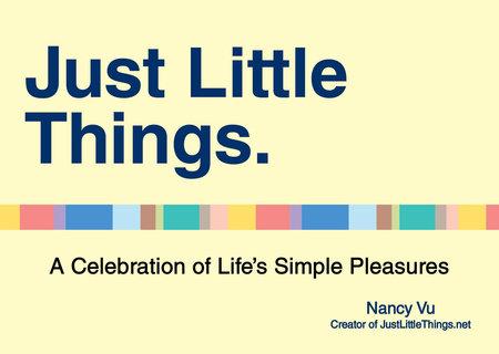 Just Little Things by Nancy Vu