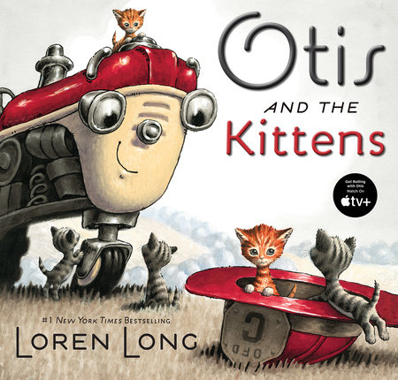 Otis and The Kittens by Loren Long; Illustrated by Loren Long