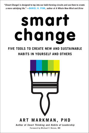 Smart Change by Art Markman, PhD